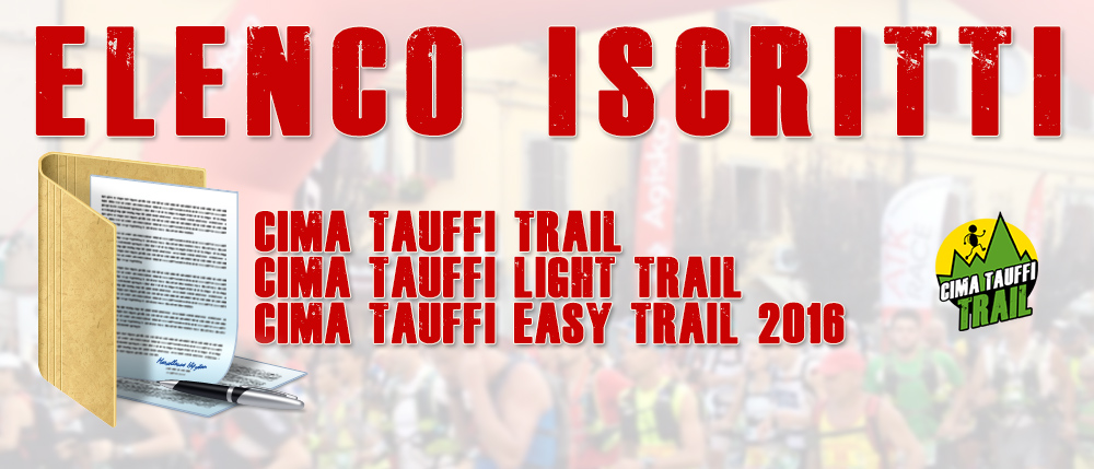 Elenco Iscritti Cima Tauffi Trail / Light Trail / Easy Trail 2016